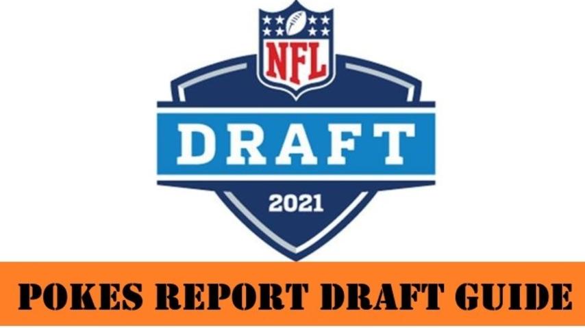 Pokes Report 1st NFL Draft Guide for 2021 NFL Draft